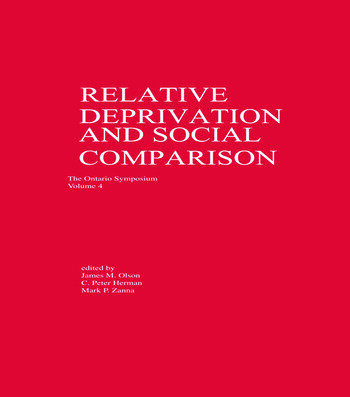Relative Deprivation and Social Comparison The Ontario Symposium, Volume 4 book cover