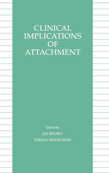 Clinical Implications of Attachment book cover
