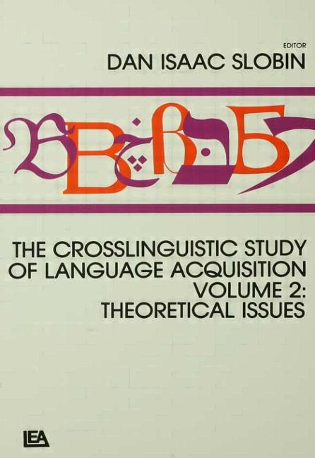 The Crosslinguistic Study of Language Acquisition Volume 2: Theoretical Issues book cover
