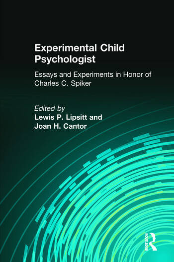 Experimental Child Psychologist Essays and Experiments in Honor of Charles C. Spiker book cover