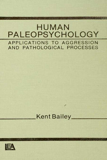 Human Paleopsychology Applications To Aggression and Patholoqical Processes book cover