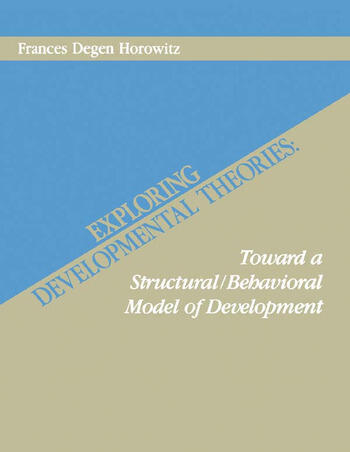 Exploring Developmental Theories Toward A Structural/Behavioral Model of Development book cover