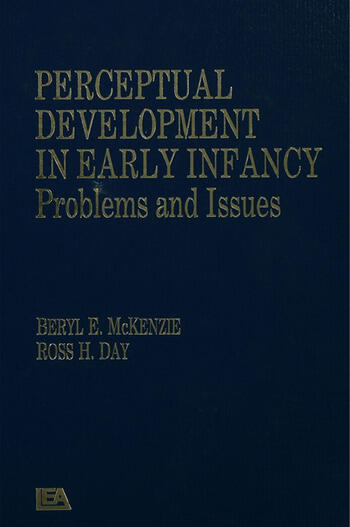 Perceptual Development in Early Infancy Problems & Issues book cover