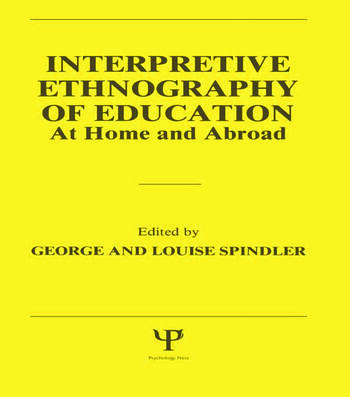 Interpretive Ethnography of Education at Home and Abroad book cover
