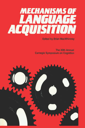 Mechanisms of Language Acquisition The 20th Annual Carnegie Mellon Symposium on Cognition book cover