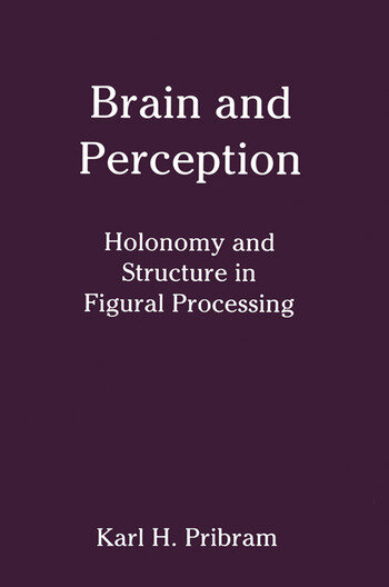 Brain and Perception Holonomy and Structure in Figural Processing book cover