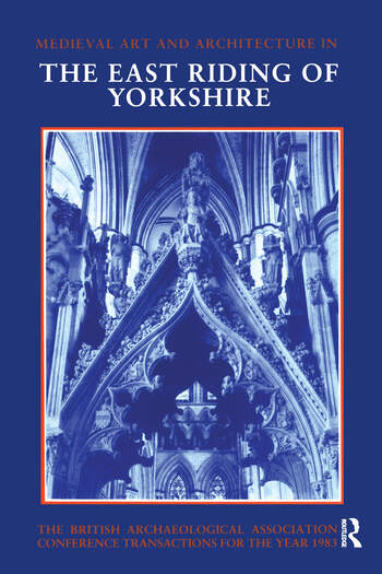 Mediaeval Art and Architecture in the East Riding of Yorkshire book cover