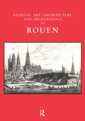 Medieval Art, Architecture and Archaeology at Rouen book cover