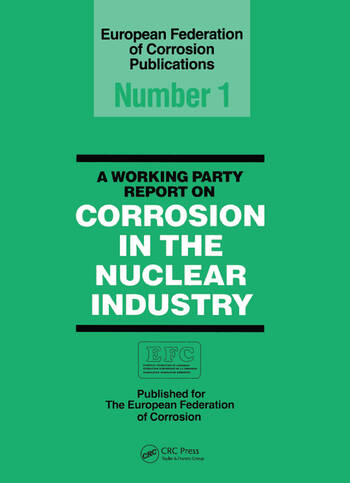 A Working Party Report on Corrosion in the Nuclear Industry EFC1 book cover