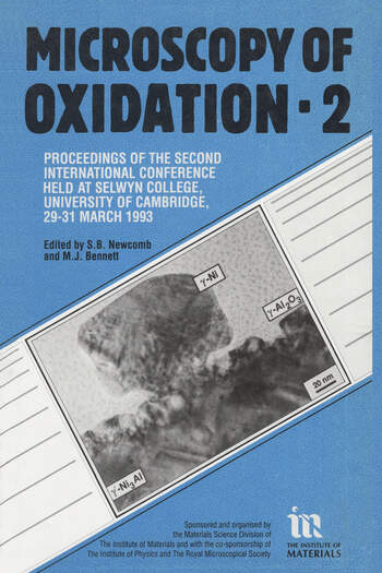 Microscopy of Oxidation Proceedings of the Second International Conference Held at Selwyn College, University of Cambridge, 29-31 March 1993 book cover