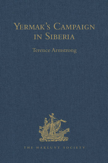 Yermak's Campaign in Siberia A selection of documents translated from the Russian by Tatiana Minorsky and David Wileman book cover
