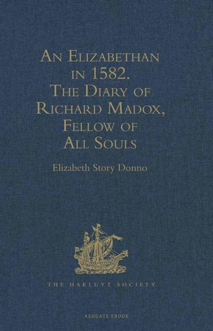 An Elizabethan in 1582 The Diary of Richard Madox, Fellow of All Souls book cover