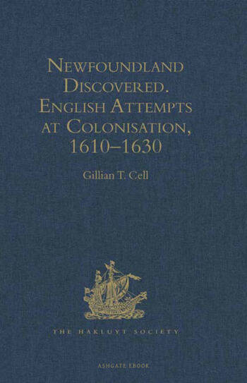 Newfoundland Discovered English Attempts at Colonisation, 1610–1630 book cover