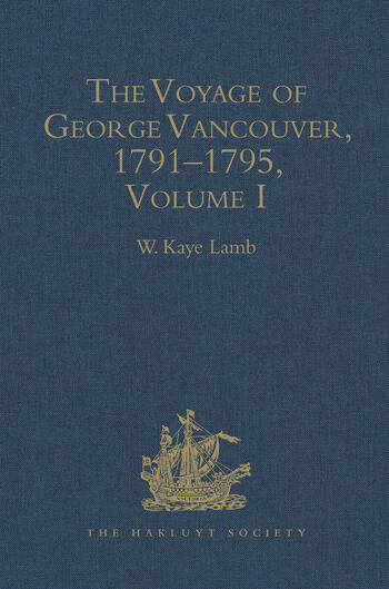 The Voyage of George Vancouver, 1791–1795 Volumes I–IV book cover