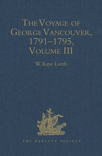 The Voyage of George Vancouver, 1791 - 1795 Volume 3 book cover