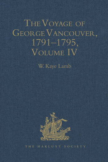 The Voyage of George Vancouver, 1791–1795 Volume 4 book cover