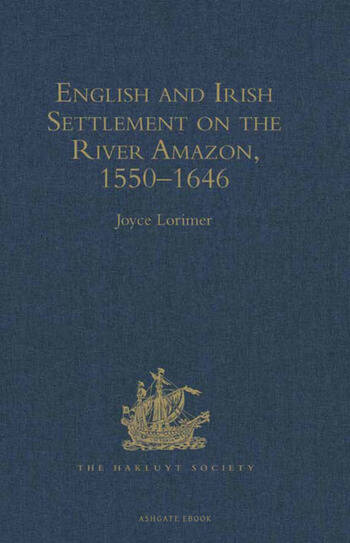 English and Irish Settlement on the River Amazon, 1550–1646 book cover