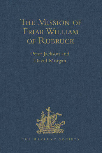 The Mission of Friar William of Rubruck His Journey to the Court of the Great Khan Möngke, 1253–1255 book cover
