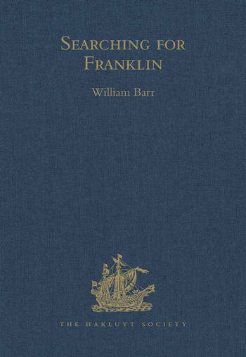 Searching for Franklin / the Land Arctic Searching Expedition 1855 / James Anderson's and James Stewart's Expedition via the Black River book cover