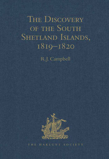 The Discovery of the South Shetland Islands / The Voyage of the Brig Williams, 1819-1820 and The Journal of Midshipman C.W. Poynter book cover