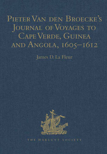 Pieter van den Broecke's Journal of Voyages to Cape Verde, Guinea and Angola (1605-1612) book cover