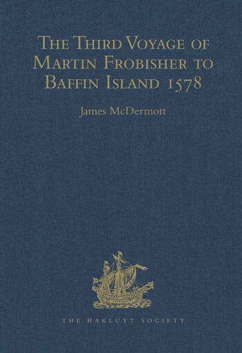 The Third Voyage of Martin Frobisher to Baffin Island, 1578 book cover
