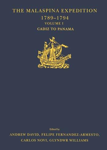 The Malaspina Expedition 1789–1794 Journal of the Voyage by Alejandro Malaspina. Volume I: Cádiz to Panamá book cover