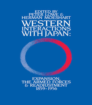 Western Interactions With Japan Expansions, the Armed Forces and Readjustment 1859-1956 book cover