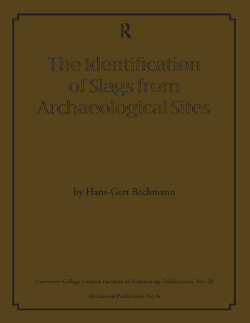 The Identification of Slags from Archaeological Sites book cover