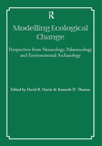 Modelling Ecological Change Perspectives from Neoecology, Palaeoecology and Environmental Archaeology book cover