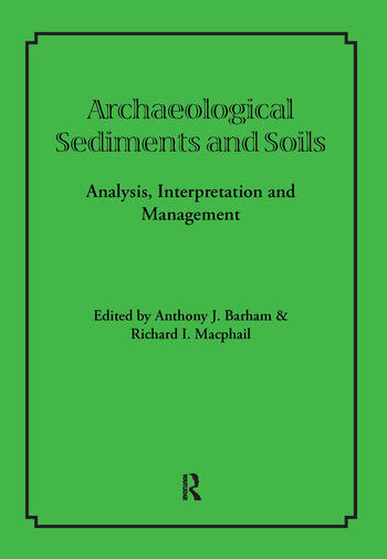 Archaeological Sediments and Soils Analysis, Interpretation and Management book cover