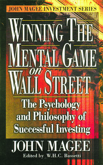 Winning the Mental Game on Wall Street The Psychology and Philosophy of Successful Investing book cover