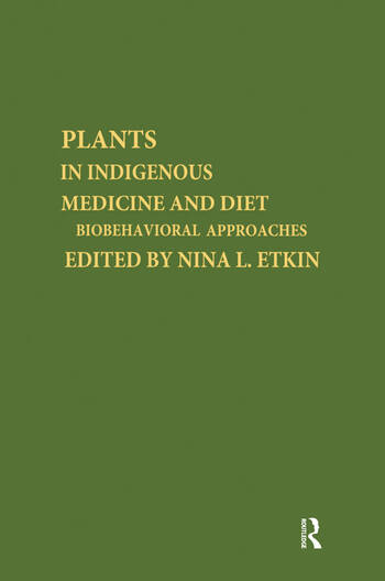 Plants and Indigenous Medicine and Diet Biobehavioral Approaches book cover