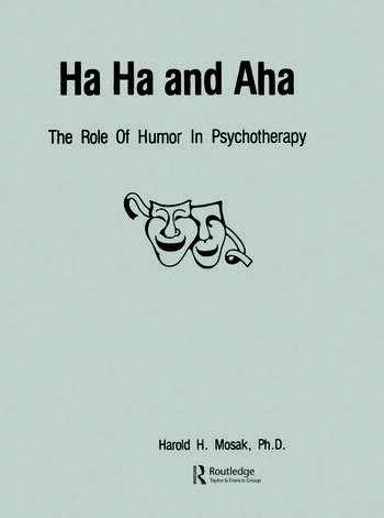 Ha, Ha And Aha The Role Of Humour In Psychotherapy book cover