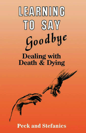 Learning To Say Goodbye Dealing With Death And Dying book cover