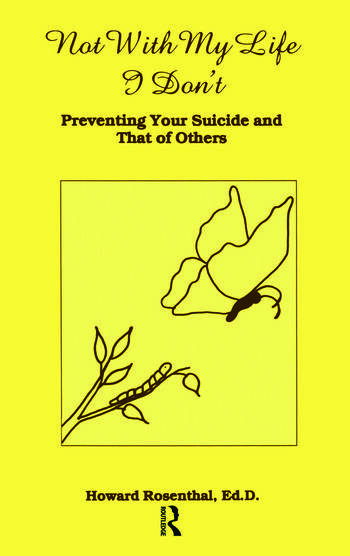 Not With My Life I Don't Preventing Your Suicide And That Of Others book cover