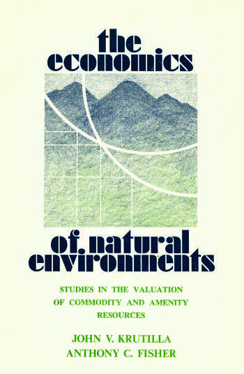 The Economics of Natural Environments Studies in the Valuation of Commodity and Amenity Resources, revised edition book cover
