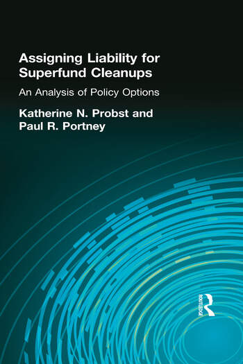 Assigning Liability for Superfund Cleanups An Analysis of Policy Options book cover