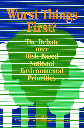 Worst Things First The Debate over Risk-Based National Environmental Priorities book cover