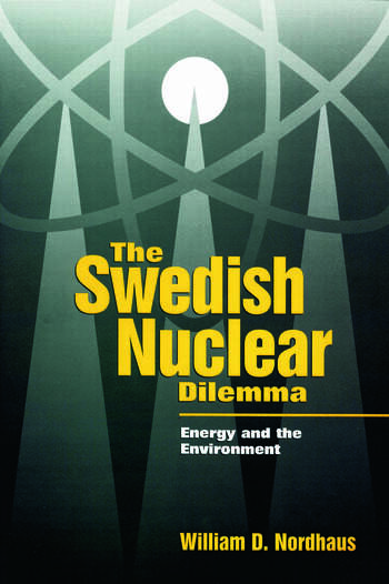 The Swedish Nuclear Dilemma Energy and the Environment book cover