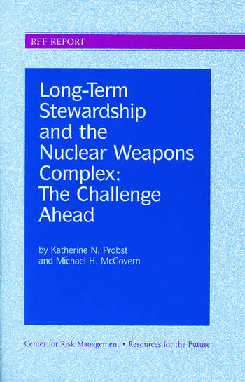 Long-Term Stewardship and the Nuclear Weapons Complex The Challenge Ahead book cover