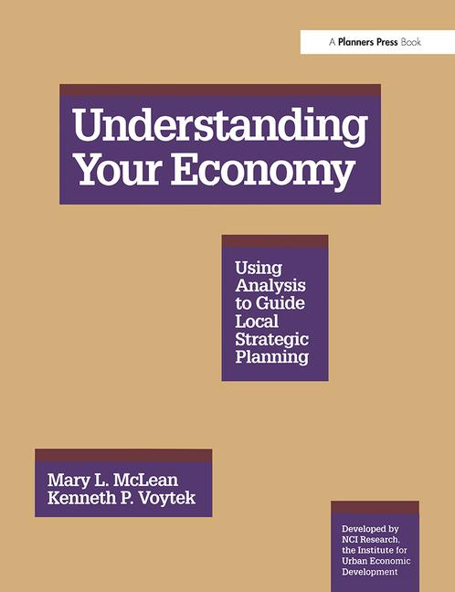 Understanding Your Economy Using Analysis to Guide Local Strategic Planning book cover