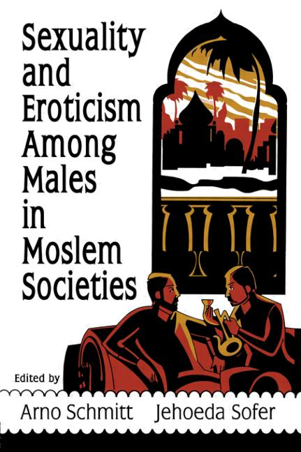 Sexuality and Eroticism Among Males in Moslem Societies book cover