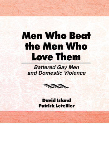 Men Who Beat the Men Who Love Them Battered Gay Men and Domestic Violence book cover
