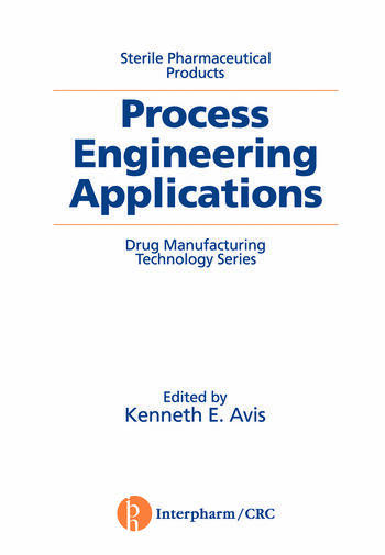 Sterile Pharmaceutical Products Process Engineering Applications book cover