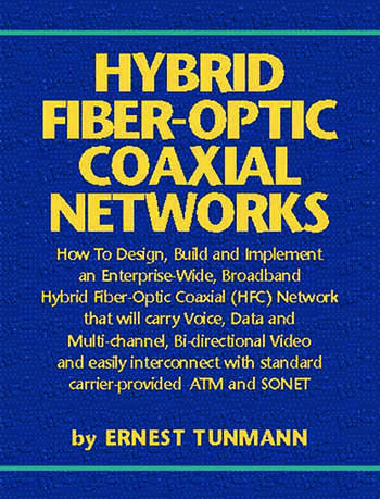 Hybrid Fiber-Optic Coaxial Networks How to Design, Build, and Implement an Enterprise-Wide Broadband HFC Network book cover