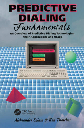 Predictive Dialing Fundamentals An Overview of Predictive Dialing Technologies, Their Applications, and Usage Today book cover