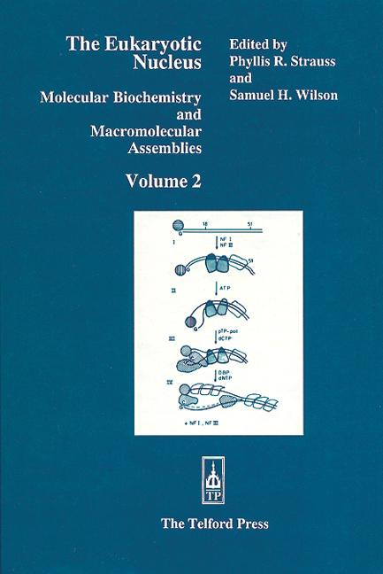 The Eukaryotic Nucleus Molecular Biochemistry and Macromolecular Assemblies, Volume II book cover