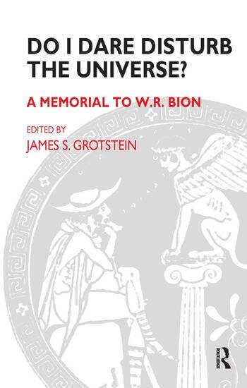 Do I Dare Disturb the Universe? A Memorial to W.R. Bion book cover