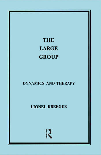The Large Group Dynamics and Therapy book cover